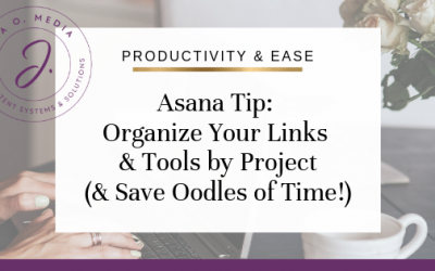 Asana Tip: Organize Your Links and Tools By Project