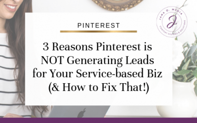 3 Reasons Pinterest is NOT Generating Leads for Your Coaching or Service-based Biz (& How to Fix That!)