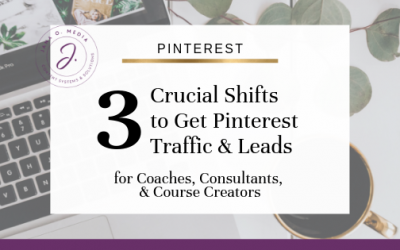 3 Crucial Mental Shifts to Get Pinterest Traffic and Leads – for Coaches, Consultants, & Course Creators